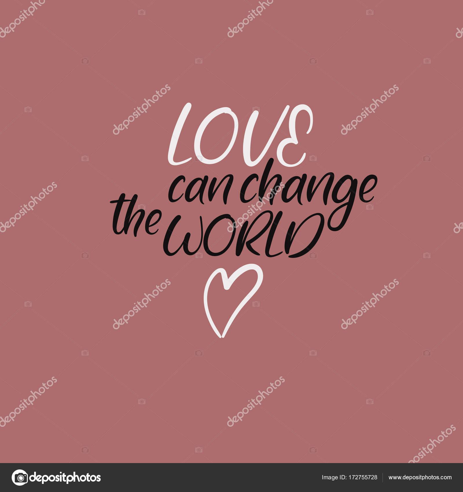 Amor Pode Mudar O Mundo Frase Escrita à Mão Desenho De