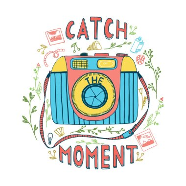 Catch the moment lettering and camera