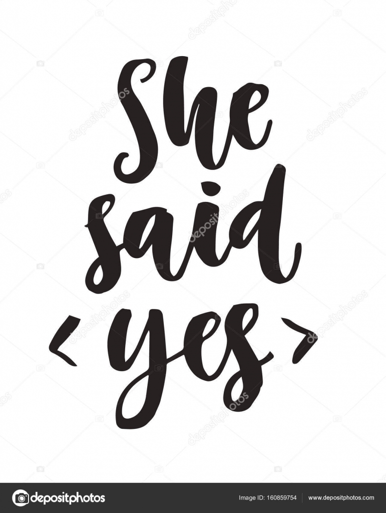 I said yes quote | She said Yes quote. Modern lettering ...