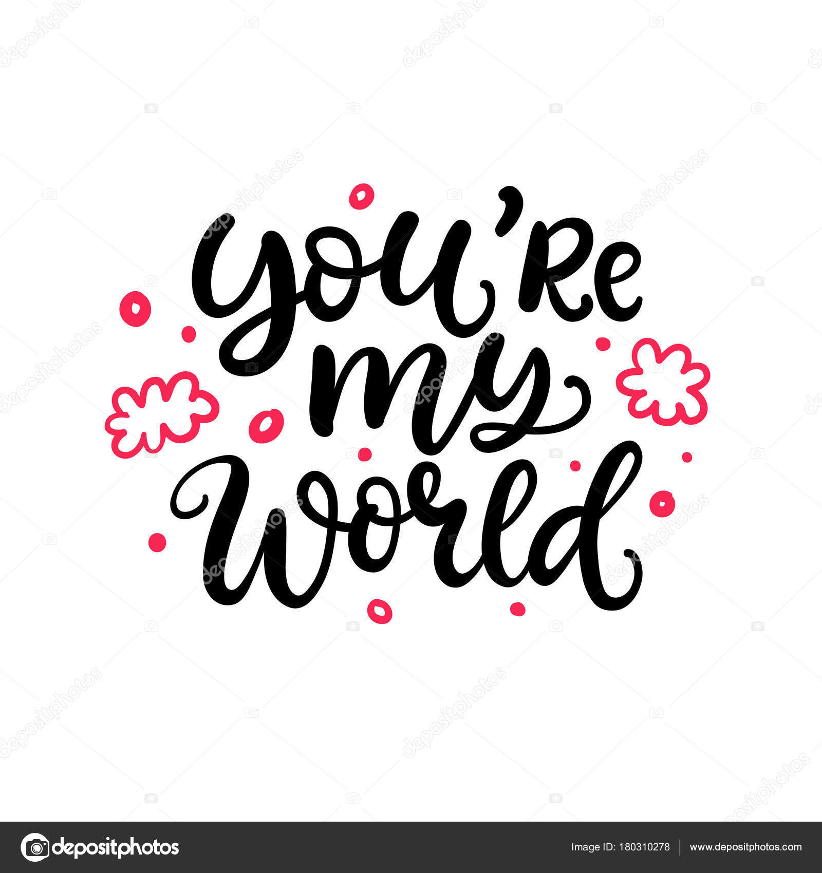 You Are My World Hand Written Lettering Isolated On White Stock