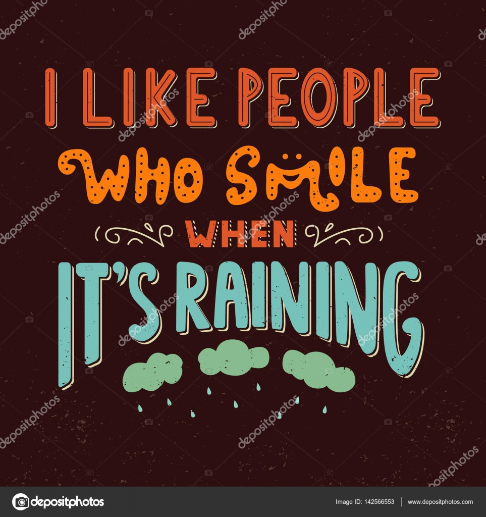 I Like People Who Smile When Its Raining. U2014 Stock Vector