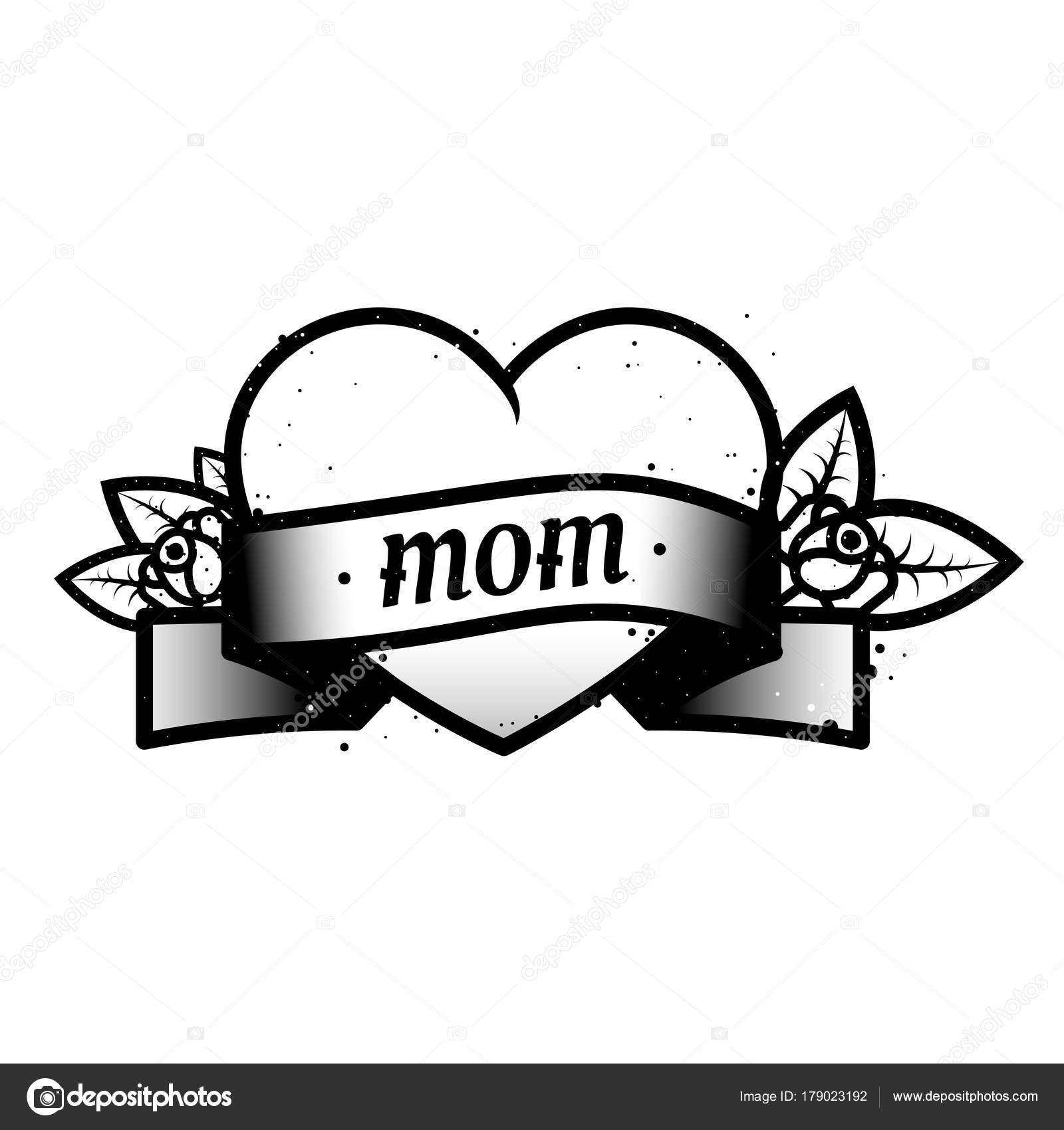 Old school black white tattoo with heart and roses and text mom love for my