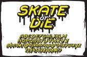 Skate or die lettering font