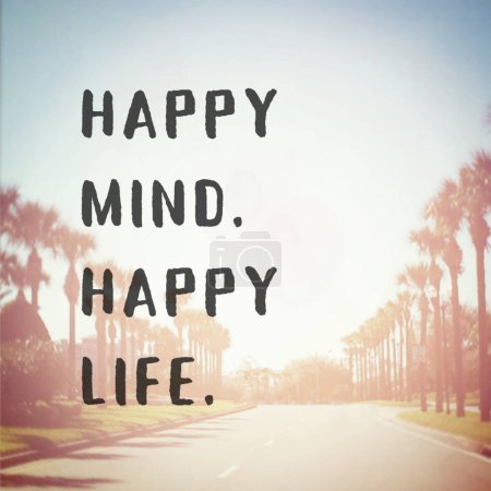 happy mind happy life motivational phrase