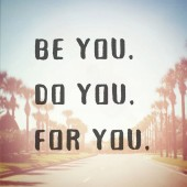 be you do you for you motivational phrase