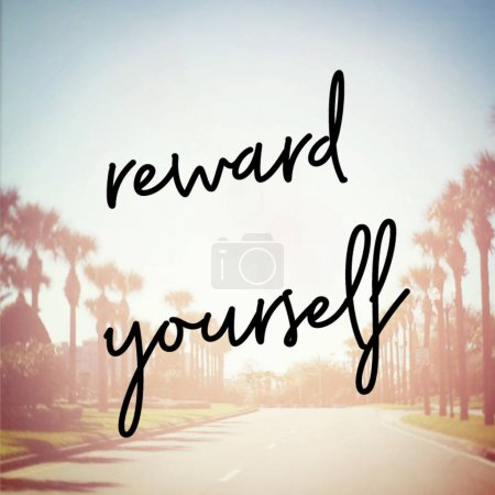 reward yourself motivational phrase