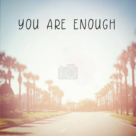 you are enough motivational phrase