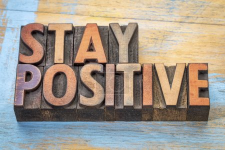 stay positive motivational word abstract