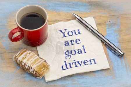 Photo for You are goal driven - positive affirmation - inspirational handwriting on a napkin - Royalty Free Image