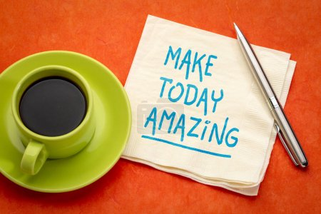 Photo for Make today amazing inspirational note - handwriting on a napkin with a cup of coffee, positive reminder - Royalty Free Image