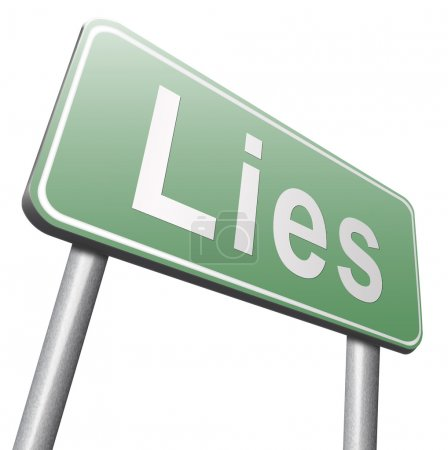 Lies road sign, billboard on white background...