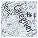 Embracing Caregiving As A Career word cloud concep...