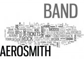 AEROSMITH TICKETS ARE BACK AND SO IS A TRULY LEGENDARY BAND TEXT WORD CLOUD CONCEPT