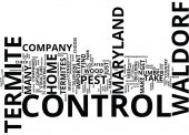 TERMITE CONTROL IN WALDORF MARYLAND Text Background Word Cloud Concept