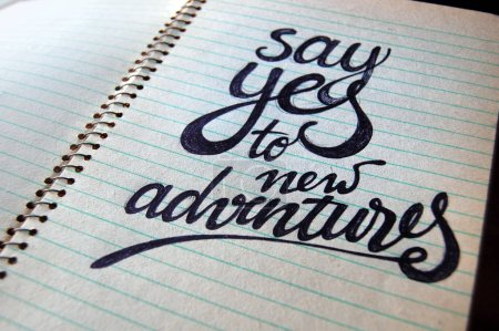 Say Yes to New Adventures calligraphic background