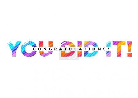 Illustration pour Félicitations vous l'avez fait Inscription avec Bright Colorful Brush Stroke Texture. Inscription créative vectorielle. Félicitations Conception de fond pour carte, affiche, invitation, bannière. Phrase de motivation . - image libre de droit