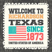 Invitation card with text Welcome to Richardson State Texas Since 1873 with american flag on grunge postage stump