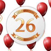 Golden number twenty six years anniversary celebration on white circle paper banner with gold ribbon Realistic red balloons with ribbon on white background Vector illustration