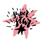 Lettering message quote super star hand drawn inscription with brush pen inc Vector Pink star