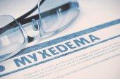 Diagnosis - Myxedema. Medicine Concept. 3D Illustration.