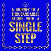Motivational quote A journey of a thousand miles begins with a single step On blue background
