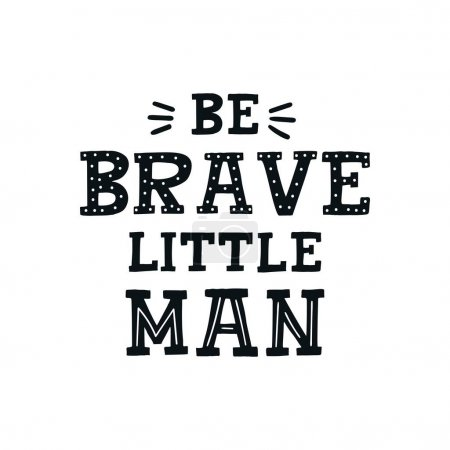 Be brave little man - Cute hand drawn nursery poster with lettering in scandinavian style.