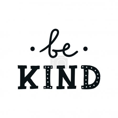 Be kind - Cute hand drawn nursery poster with lettering in scandinavian style.