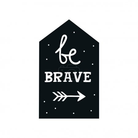 Be brave - Cute hand drawn nursery poster with lettering in scandinavian style.