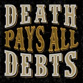 Vintage style English saying - Death pays all debts - Tee print design - vector typography - Stylish typographic poster design in cute style Can be used like post card