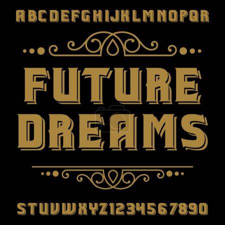 Future Dreams. Handcrafted vintage font.
