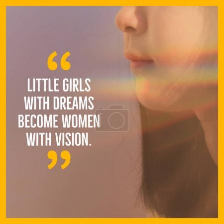 Photo for Inspirational motivation quote about girl dreams and powerful of women on young girl face, feminism concept - Royalty Free Image