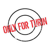 Only For Turin rubber stamp