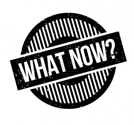 What Now rubber stamp