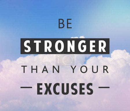 Photo for Be stronger than yours excuses, motivational quote in clouds background - Royalty Free Image