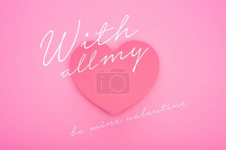 Photo pour Top view of paper heart with all my and be mine valentine illustration isolated on pink - image libre de droit