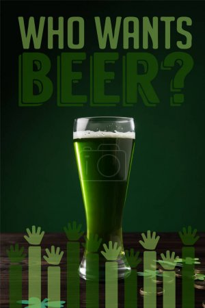 Photo for Close up view of glass of beer on wooden tabletop and who wants beer lettering - Royalty Free Image