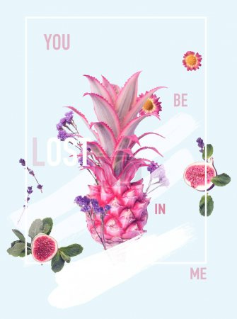 creative collage with pineapple, figs and various flowers with sign YOU BE LOST IN ME