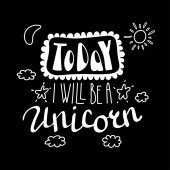 card with hand drawn lettering inspirational quote Today I will be a unicorn vector illustration