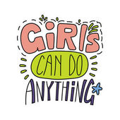 card with hand drawn lettering inspirational quote Girls can do anything vector illustration