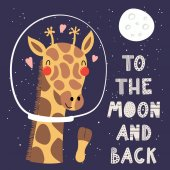 card with hand drawn in scandinavian style of cute funny giraffe in space with hearts and lettering quote To the moon and back vector illustration