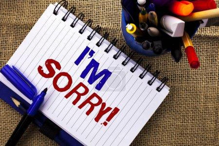 Photo pour Texte d'écriture de mots Je suis désolé. Concept d'affaires pour S'excuser Conscience Se sentir désolé S'excuser Repentir Douloureux - image libre de droit