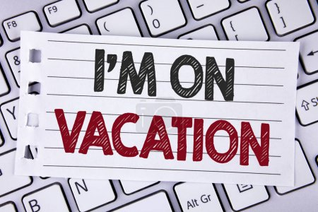 Text sign showing I Am im On Vacation. Conceptual photo Break from stressful work pressure travel worldwide written on Notebook paper placed on the Laptop.