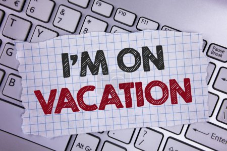 Text sign showing I Am im On Vacation. Conceptual photo Break from stressful work pressure travel worldwide written on Tear Notebook paper placed on the Laptop.
