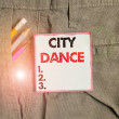 Writing note showing City Dance. Business concept ...