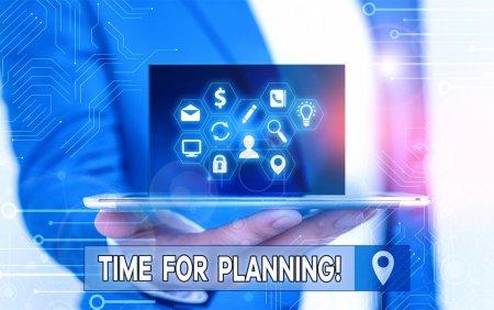Photo pour Texte d'écriture manuscrite Time For Planning. Photo conceptuelle exerçant le contrôle conscient dépensé sur des activités spécifiques - image libre de droit