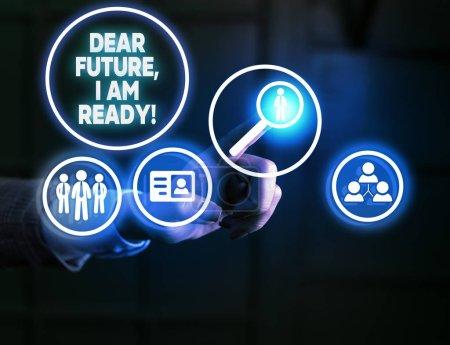 Photo pour Écriture manuscrite de texte Dear Future I Am Ready. Photo conceptuelle Confiant pour aller de l'avant ou faire face à l'avenir - image libre de droit