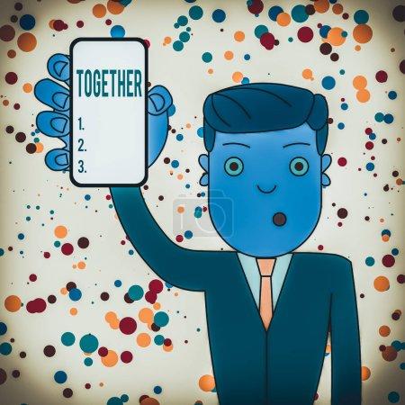 Textschild zeigt zusammen. Business-Foto präsentiert in der Nähe, Gewerkschaft oder Kollision mit einem anderen demonstrierenden oder Dinge Mann hält vertikal Smartphone-Gerät mit leerem Bildschirm für Aufmerksamkeit
