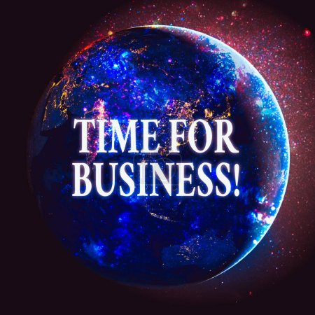 Photo pour Text sign showing Time For Business. Business photo showcasing fulfil transactions within period promised to client Elements of this image furnished by NASA - image libre de droit