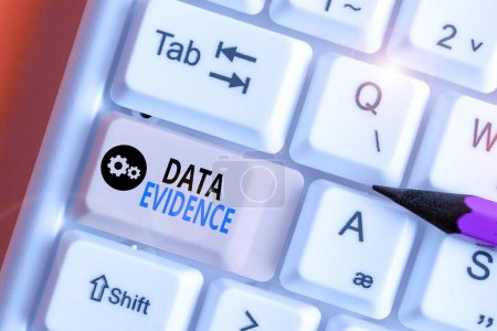 Text sign showing Data Evidence. Business photo te...