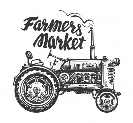 Illustration for Vintage agricultural tractor, sketch. Farmers market, lettering. Hand-drawn vector illustration - Royalty Free Image